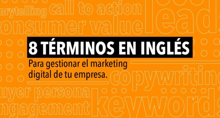 8 terminos en ingles para gestionar el marketing digital de tu empresa